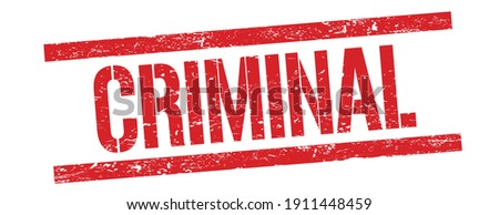 CRIMINAL text on red grungy rectangle stamp sign. Stock photo ©