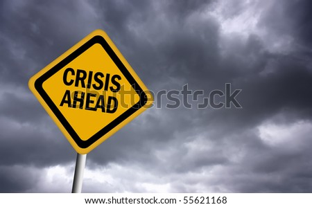 Crisis ahead sign