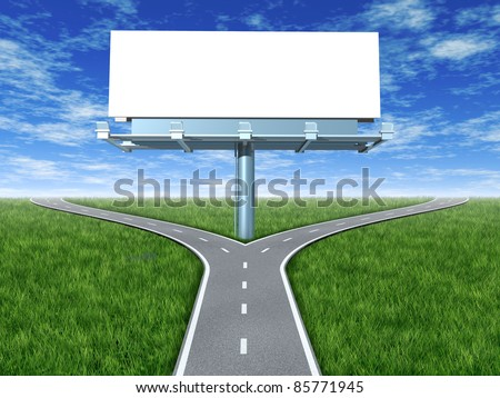 Cross roads with billboard in an outdoor display showing a fork in the road representing the concept of a strategic dilemma choosing the right option when facing two equal  promotional options.