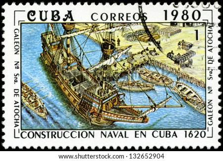 """CUBA - CIRCA 1980: A stamp printed by the Cuban Post shows construction of the Cuban galleon """"Nuestra Senora de Atocha"""" (Our lady of Atocha), built in 1620, circa 1980"""