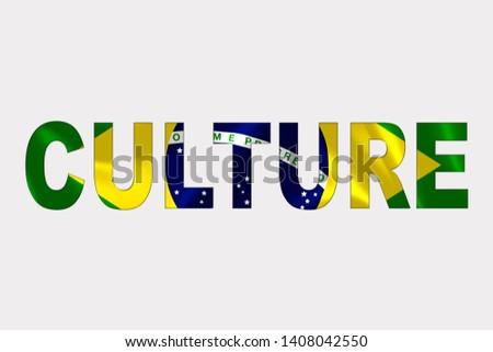 Culture word over Brazilian Flag. Cultural Diversity concept.