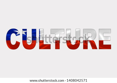 Culture word over Chilean Flag. Cultural Diversity concept.