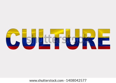 Culture word over Colombian Flag. Cultural Diversity concept.
