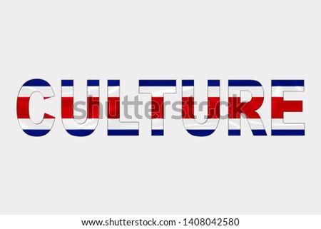 Culture word over Costa Rica Flag. Cultural Diversity concept.