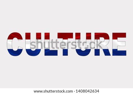 Culture word over Dutch Flag. Cultural Diversity concept.