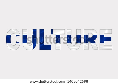 Culture word over Finnish Flag. Cultural Diversity concept.
