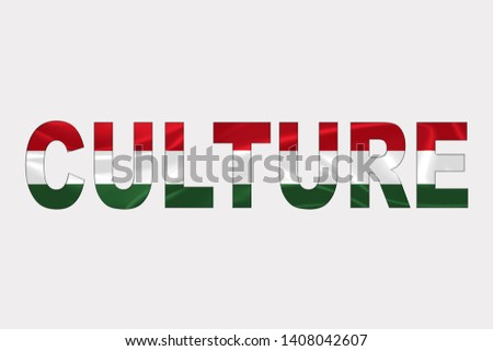 Culture word over Hungarian Flag. Cultural Diversity concept.
