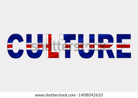 Culture word over Iceland Flag. Cultural Diversity concept.