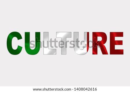 Culture word over Italian Flag. Cultural Diversity concept.