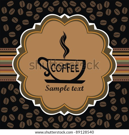 Cup of coffee. label design. Menu for restaurant, cafe, bar, coffeehouse. Illustration