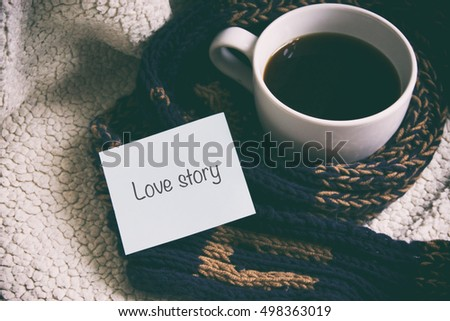 cup of coffee, white cup, love story #498363019