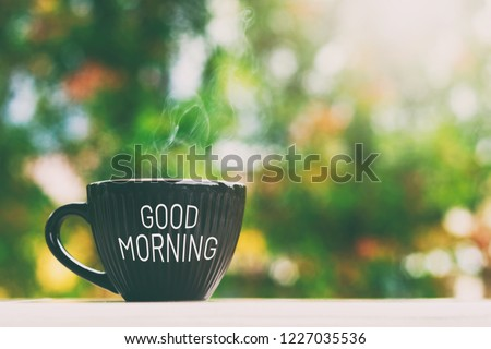 "Cup of drink with text ""Good Morning"" greeting.  #1227035536"