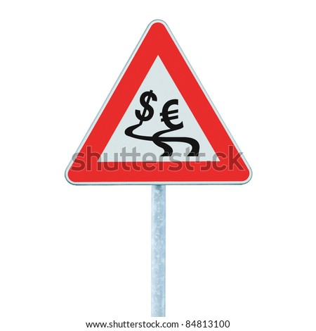 Currency exchange rate fluctuation, dollar, euro slippery road warning sign inflation crisis concept, isolated