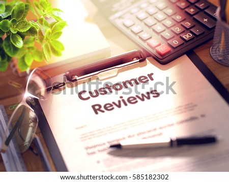 Customer Reviews on Clipboard. Wooden Office Desk with a Lot of Business and Office Supplies on It. 3d Rendering. Toned and Blurred Illustration.