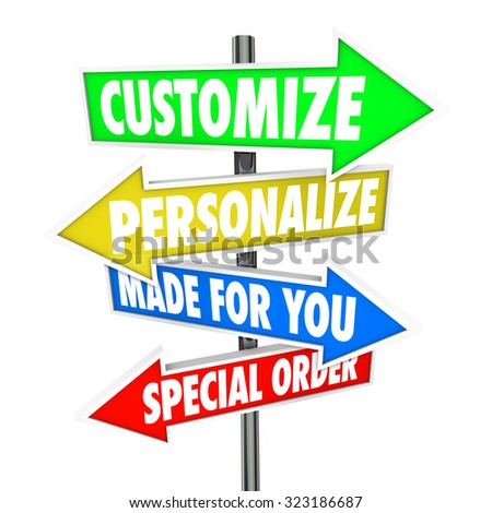 Customize, Personalize, Made for You and Special Order words on several arrow signs pointing you to store merchandise or products to buy or purchase ストックフォト ©
