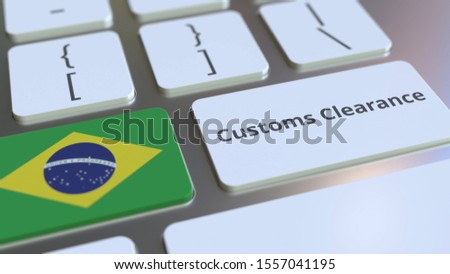 CUSTOMS CLEARANCE text and flag of Brazil on the buttons on the computer keyboard. Import or export related conceptual 3D rendering