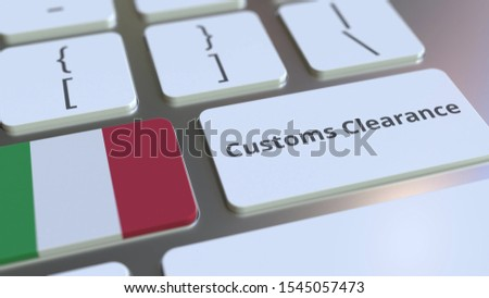 CUSTOMS CLEARANCE text and flag of Italy on the buttons on the computer keyboard. Import or export related conceptual 3D rendering
