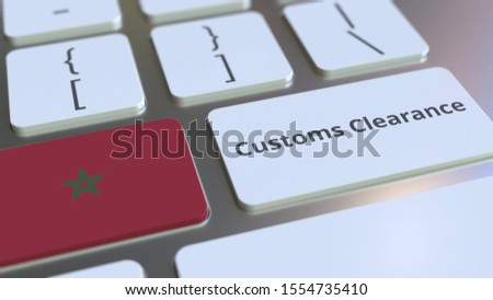 CUSTOMS CLEARANCE text and flag of Morocco on the computer keyboard. Import or export related conceptual 3D rendering