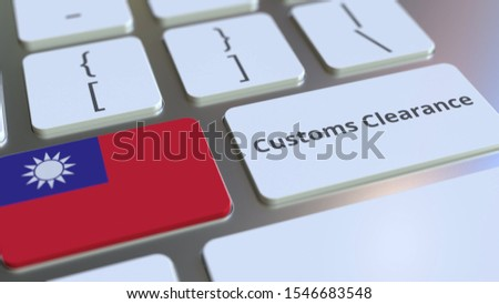 CUSTOMS CLEARANCE text and flag of Taiwan on the buttons on the computer keyboard. Import or export related conceptual 3D rendering