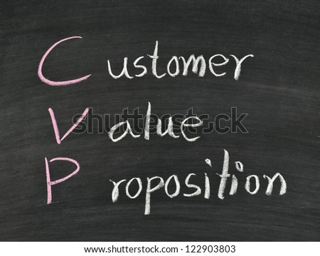 "cvp concept""customer,value,proposition"" written on blackboard"