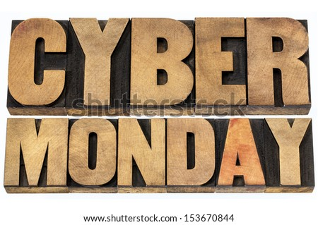 Cyber Monday - online shopping and marketing concept - isolated text in letterpress wood type blocks