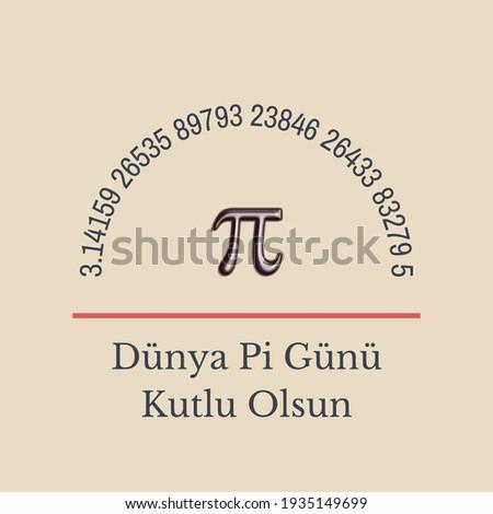 Dünya Pi Günü Kutlu Olsun Translation of the Turkish note: Happy World Pi Day Photo stock ©