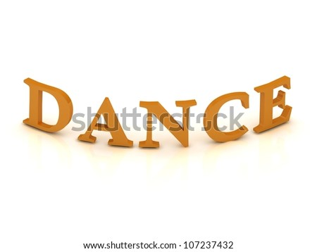 DANCE sign with orange letters on isolated white background