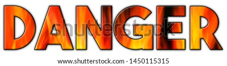DANGER - The word Danger consists of letters that show the flames of a fire. Concept words with natural background.