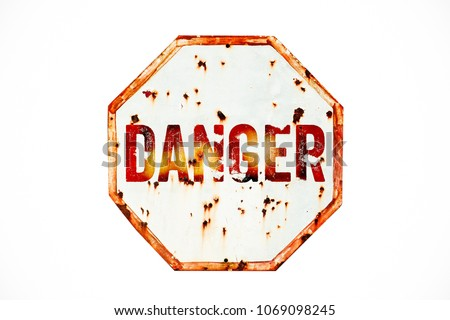 danger warning sign over grungy ...