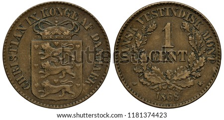 Danish West Indies coin 1 one cent 1868, crowned shield with three lions, denomination flanked by oak sprigs, colonial time,