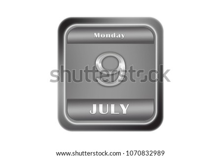 Date July 9, Monday written on a metal plate #1070832989