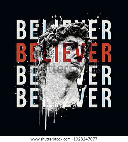 David bust illustration.Believer slogan, design for t-shirt graphics, banner, fashion prints, slogan tees, stickers, cards,flyer, posters and other creative uses. Stock photo ©