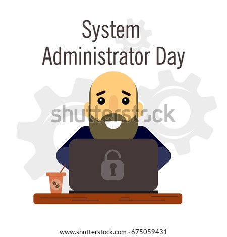 Day of the system administrator. Cartoon, funny picture man with a beard and bald head system administrator.