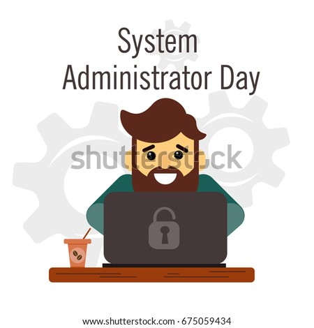 Day of the system administrator. Cartoon, funny picture man with a beard by the system administrator.
