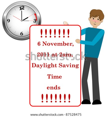 Daylight saving time ends november 6. Young man holding poster. Raster version.