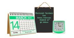 Daylight Savings Time Spring Forward Calendar Sign and Clock
