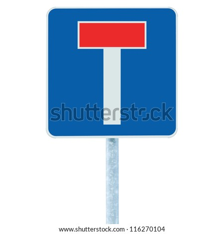 Dead end / no through road traffic sign, isolated roadside T signage on pole post signpost signboard, blue, red