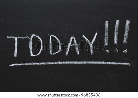 deadline concept - handwritten Today with three exclamation marks - stock photo