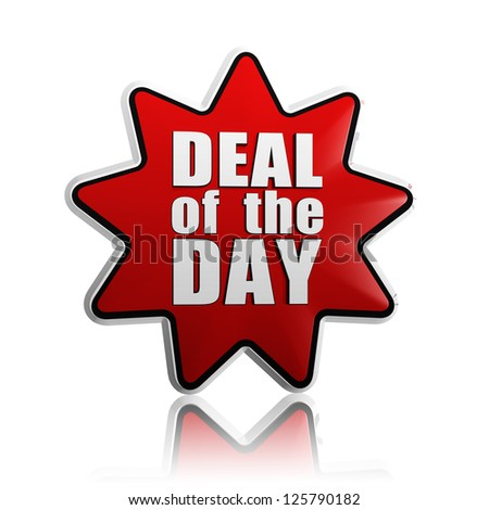 deal of the day - text in 3d red star banner like button, business concept