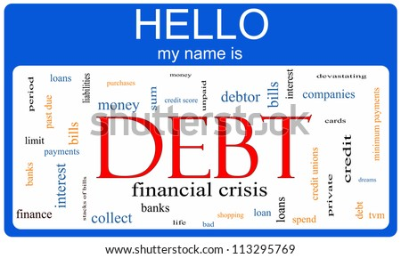 Debt Word Cloud Nametag Concept with terms such as bills, credit cards, banks and more.