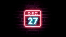 December 27 Calendar on neon effects background blue and red neon lights. Day, month December Calendar on bricks background Neon Sign Light Red Blue