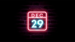 December 29 Calendar on neon effects background blue and red neon lights. Day, month December Calendar on bricks background Neon Sign Light Red Blue