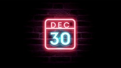 December 30 Calendar on neon effects background blue and red neon lights. Day, month December Calendar on bricks background Neon Sign Light Red Blue