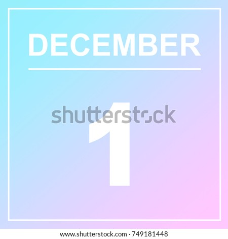 December day calendar with background of cotton candy. December 1, 2017.