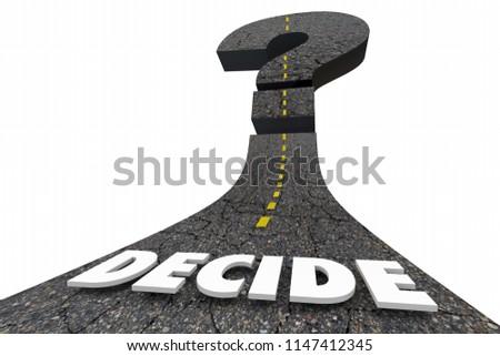 Decide Choice Options Decision Future Question Mark Road 3d Illustration