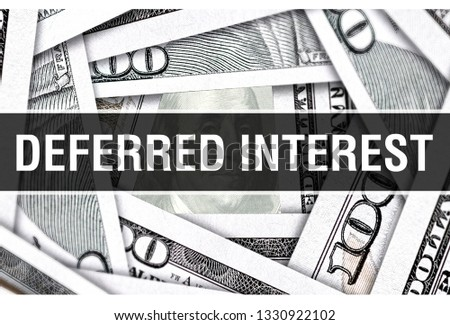 Deferred Interest Closeup Concept. American Dollars Cash Money,3D rendering. Deferred Interest at Dollar Banknote. Financial USA money banknote and commercial money investment profit concept