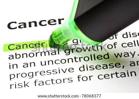 Definition of the word Cancer highlighted in green with felt tip pen.