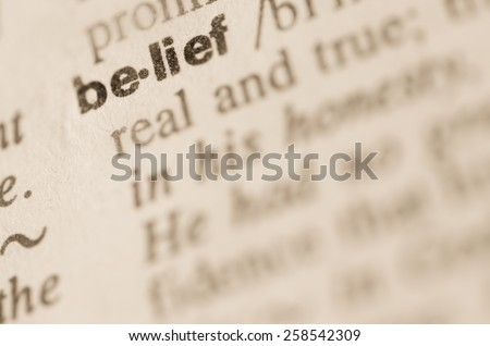 Definition of word belief  in dictionary - Shutterstock ID 258542309