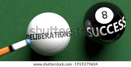 Deliberations brings success - pictured as word Deliberations on a pool ball, to symbolize that Deliberations can initiate success, 3d illustration