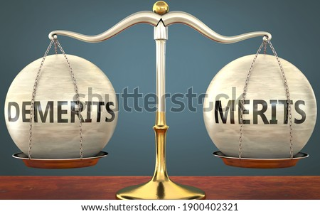 demerits and merits staying in balance - pictured as a metal scale with weights and labels demerits and merits to symbolize balance and symmetry of those concepts, 3d illustration